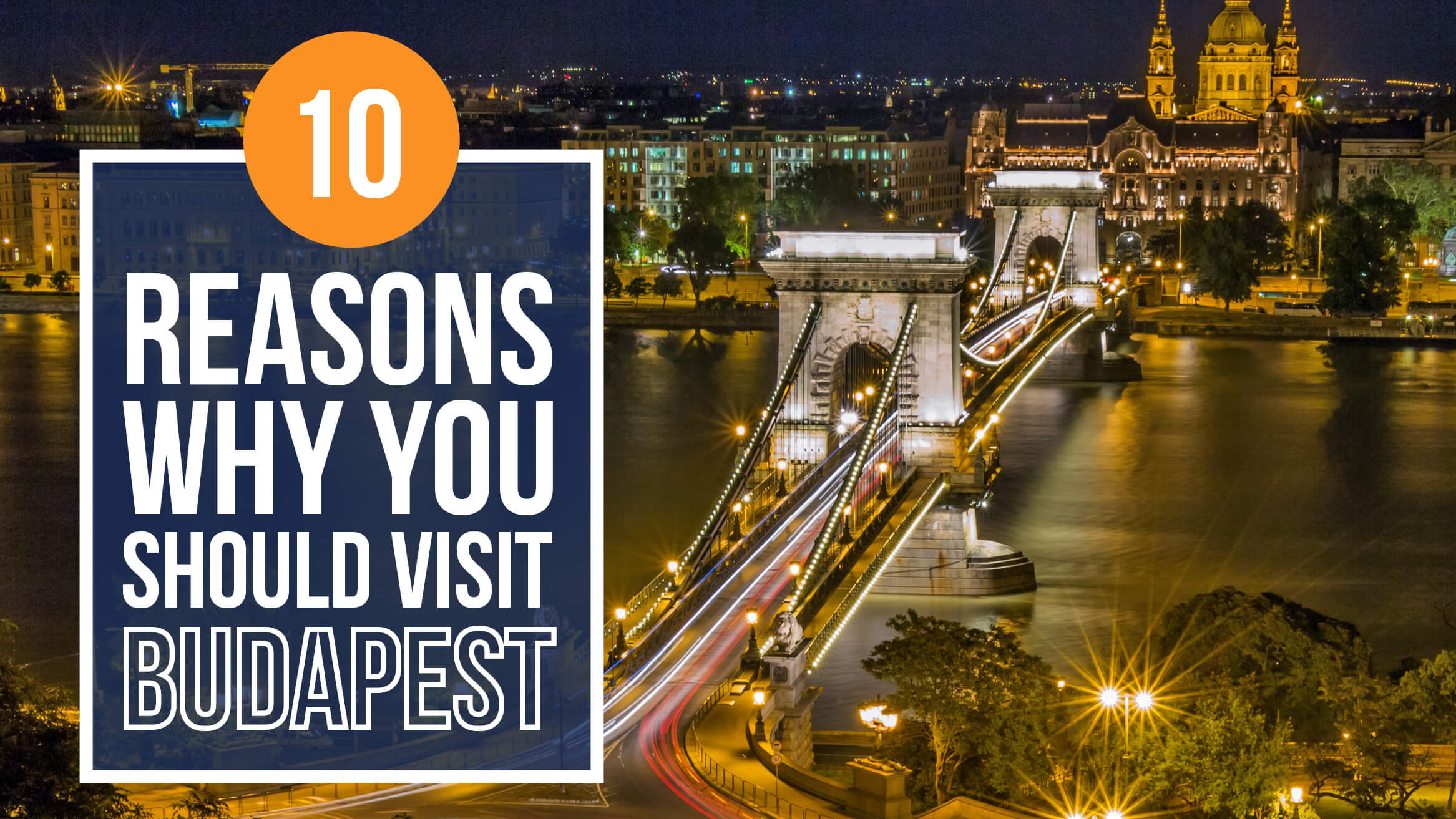 10 Reasons Why You Should Visit Budapest header