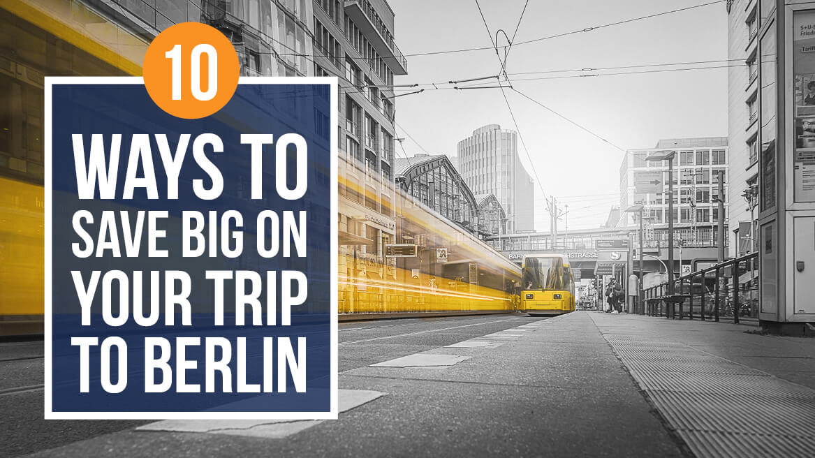 10 Ways to Save Big on your Trip to Berlin header
