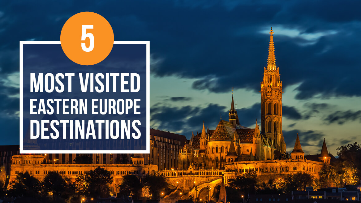 5 Most Visited Eastern Europe Destinations
