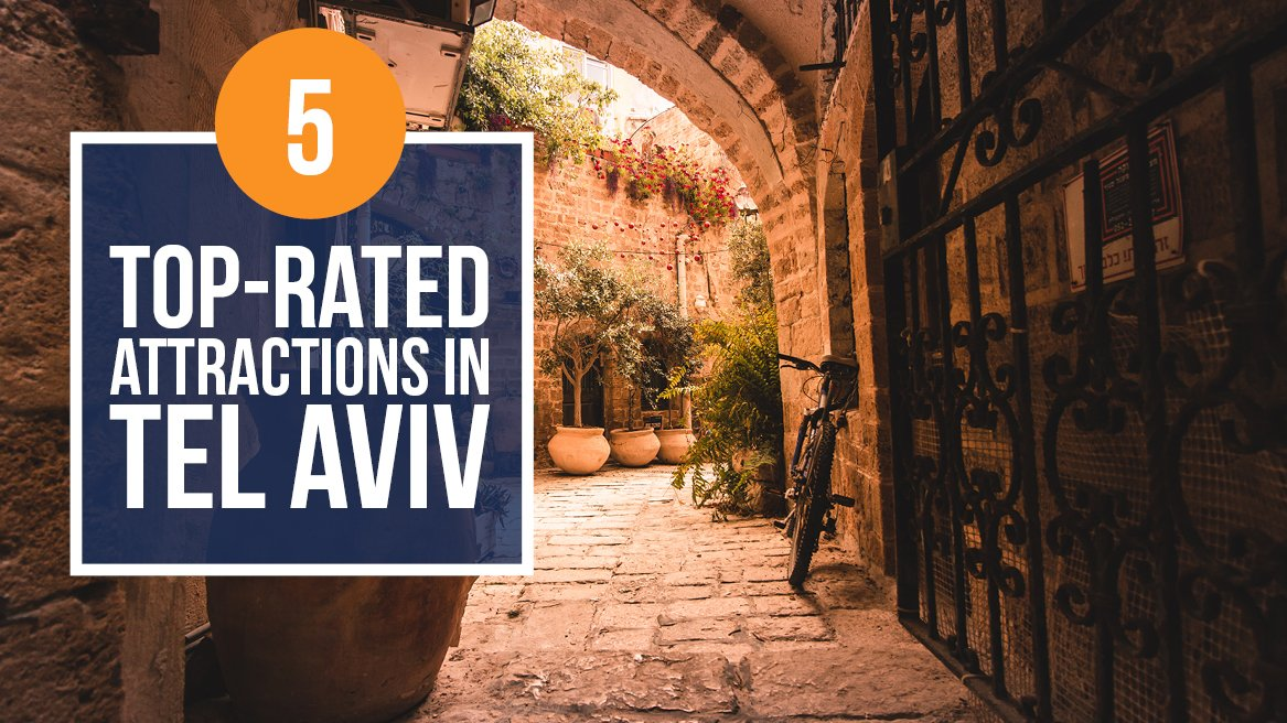 5 Top-Rated Attractions in Tel Aviv