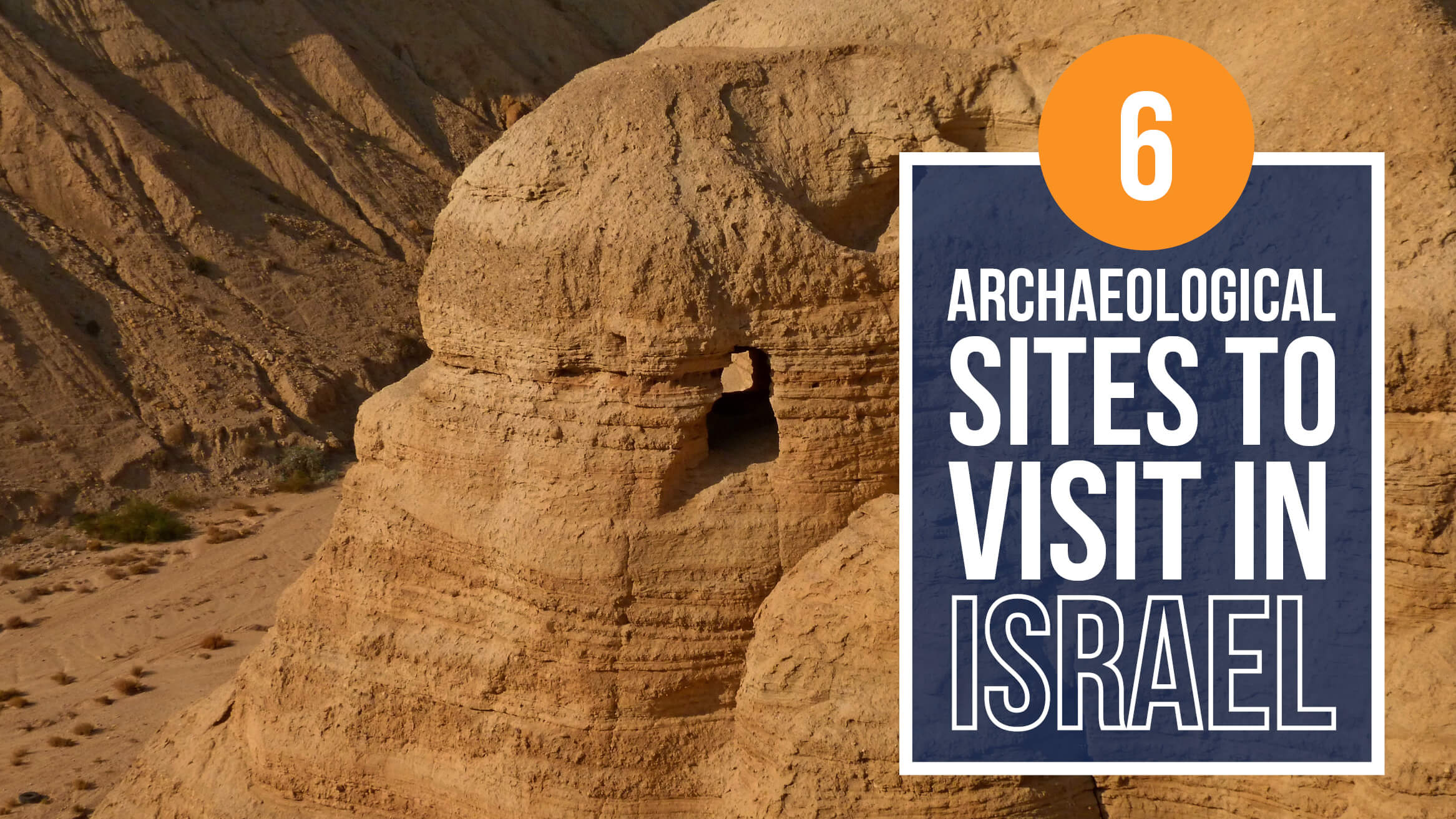 6 Archaeological Sites to Visit in Israel header