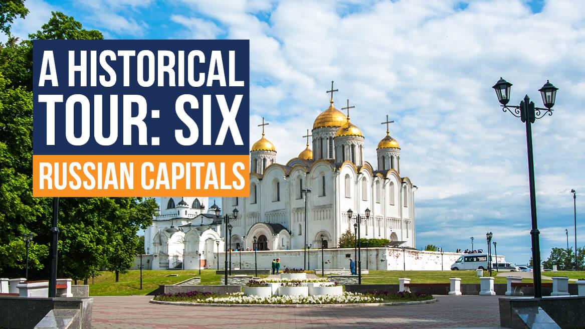 A Historical Tour Six Russian Capitals header