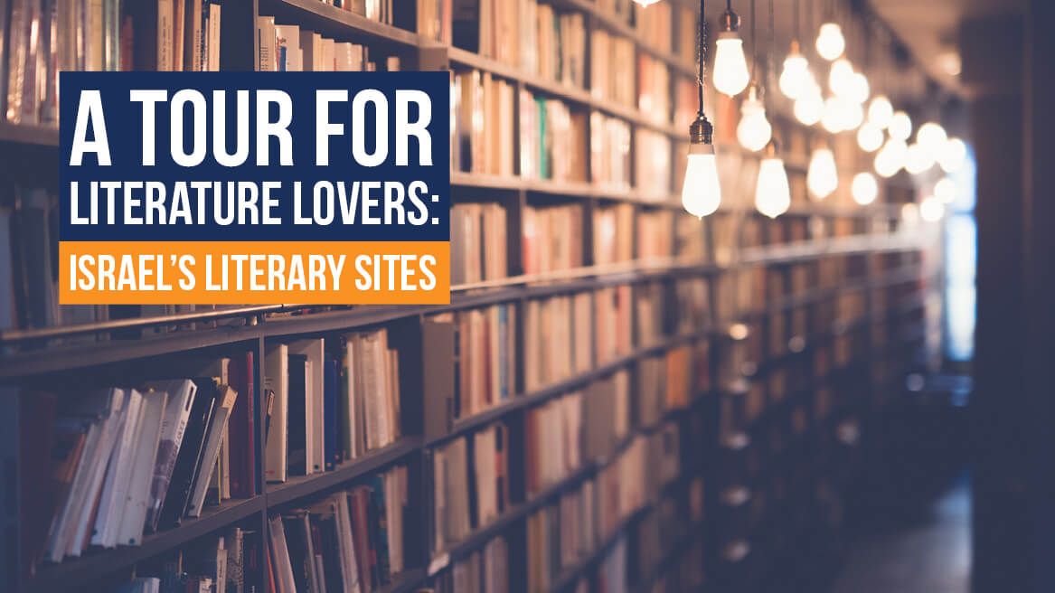 A Tour for Literature Lovers Israel's Literary Sites