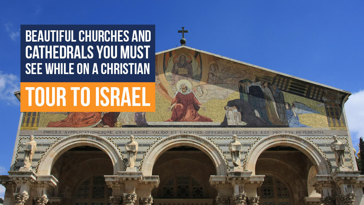 Beautiful Churches and Cathedrals You Must See While on a Christian Tour to Israel header