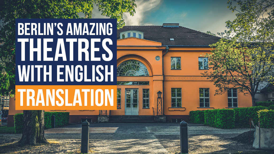 Berlins Amazing Theatres with English Translatio