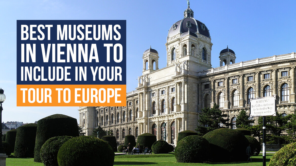 Best Museums in Vienna to Include in your Tour to Europe header