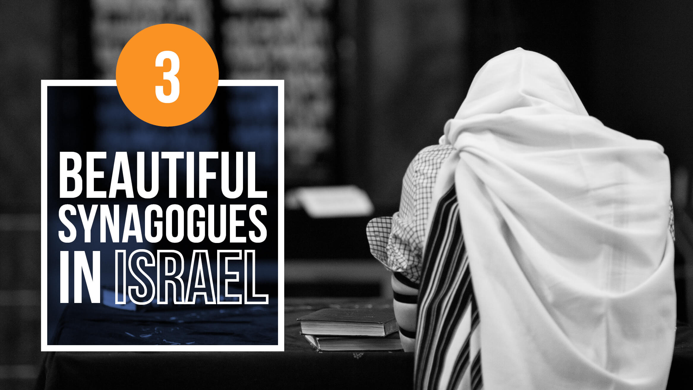 3 Beautiful Synagogues in Israel header