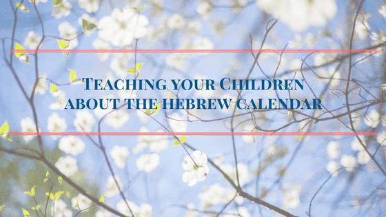 The best way to teach your children about the Hebrew Calendar header