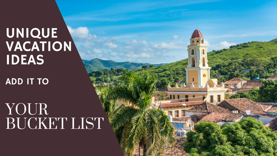 Unique vacation ideas to add to your bucket list