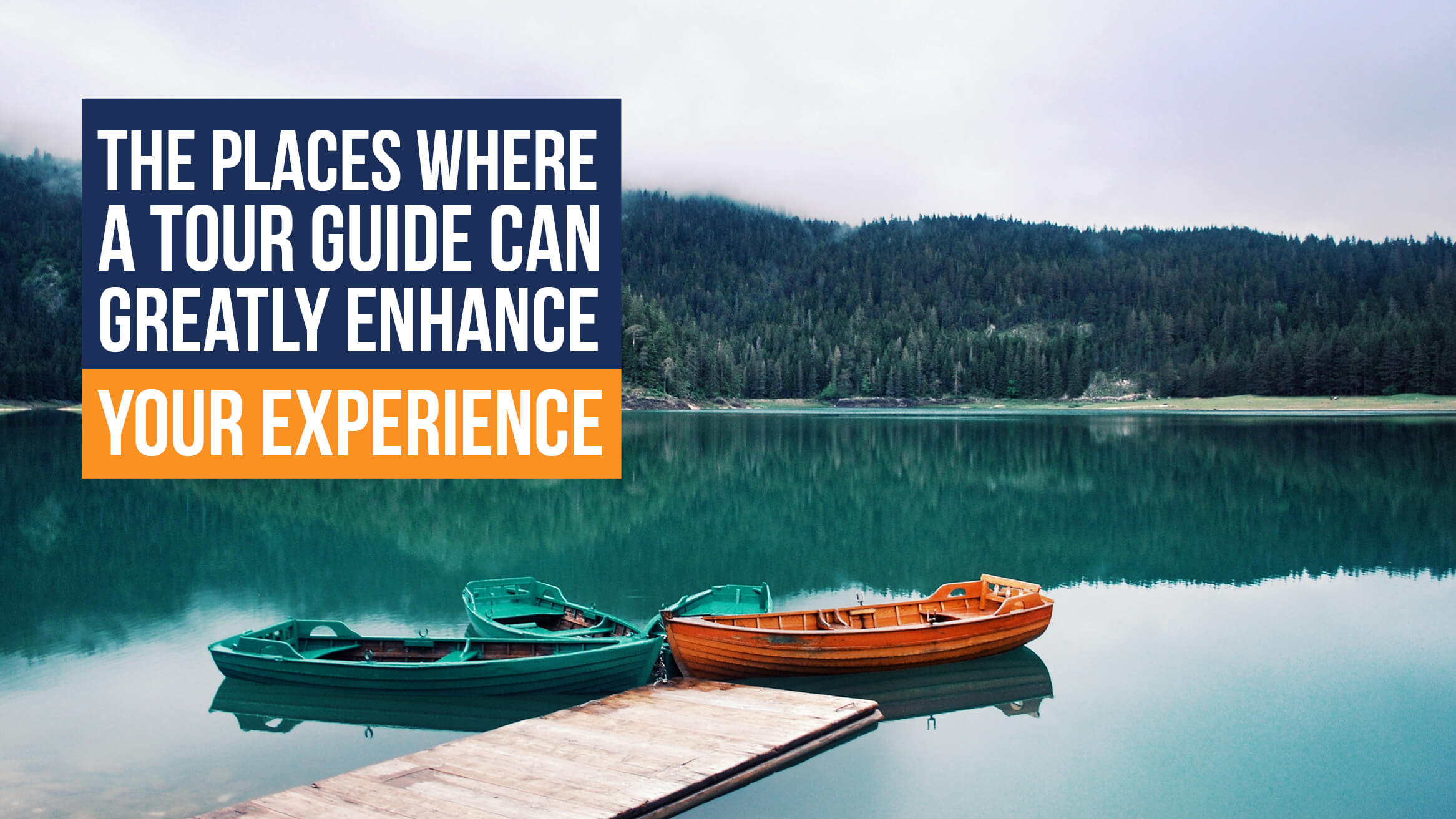 The Places Where a Tour Guide can Greatly Enhance Your Experience header