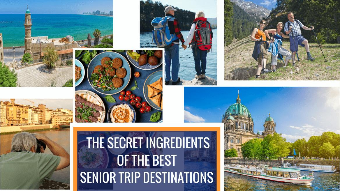 The Secret Ingredients of the Best Senior Trip Destinations header