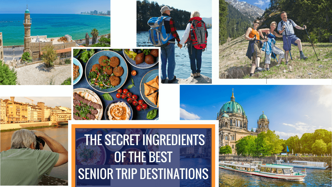 The Secret Ingredients of the Best Senior Trip Destinations header