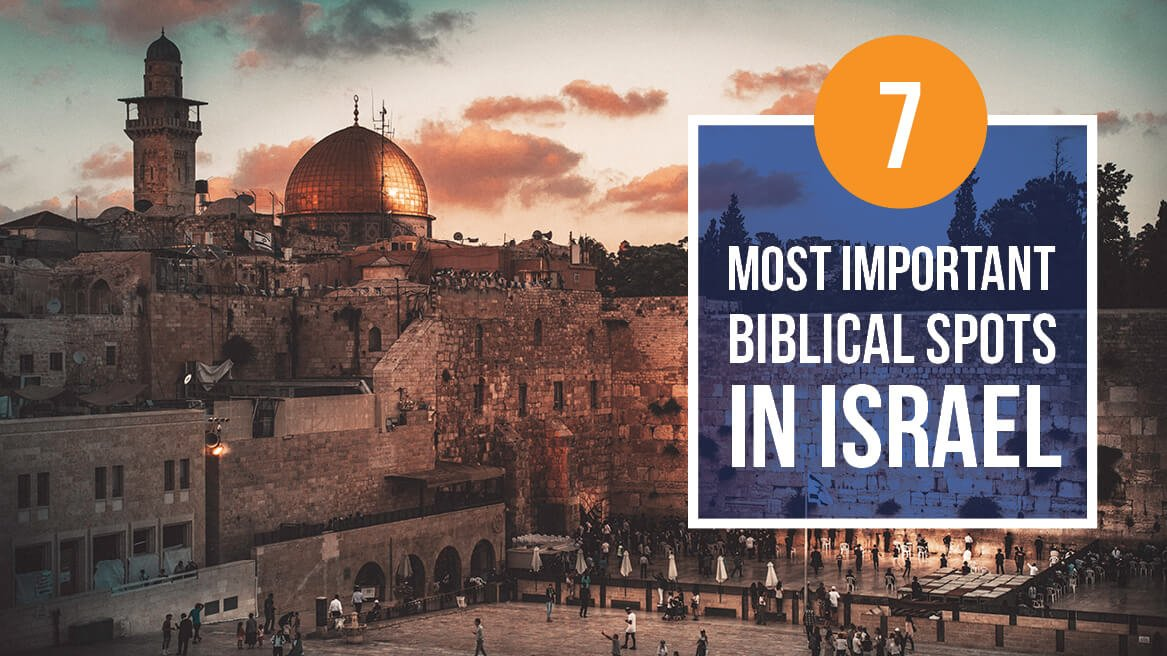 7 Most Important Biblical Spost In Israel header