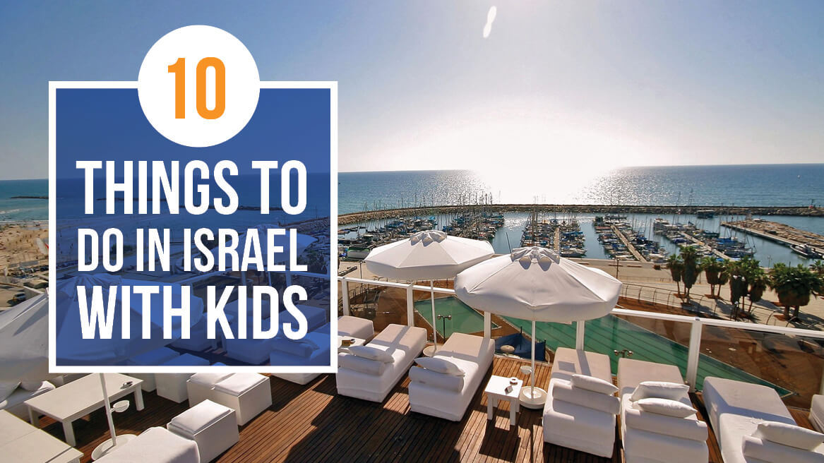 10 THINGS TO DO IN ISRAEL WITH KIDS header