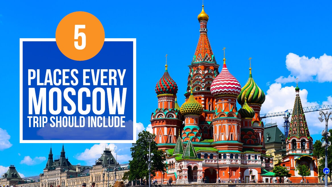 5 Places Every Moscow Trip Should Include header
