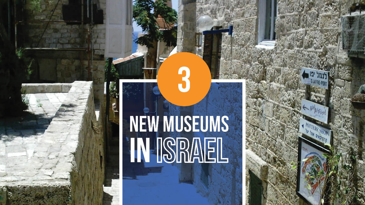 3 NEW Museums in Israel header