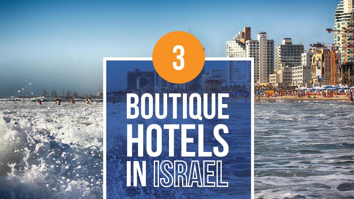 3 boutique hotels in Israel header