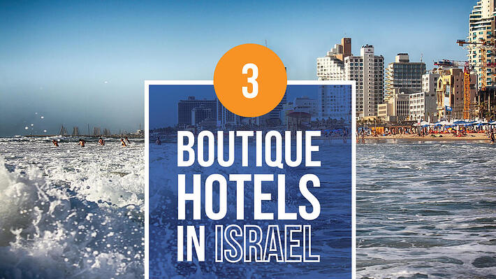 3 boutique hotels in Israel header