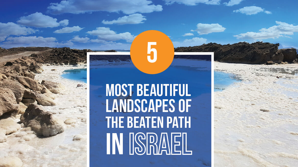 5 MOST BEAUTIFUL LANDSCAPES OFF THE BEATEN PATH IN ISRAEL header