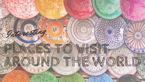 interesting places to visit around the world cover photo