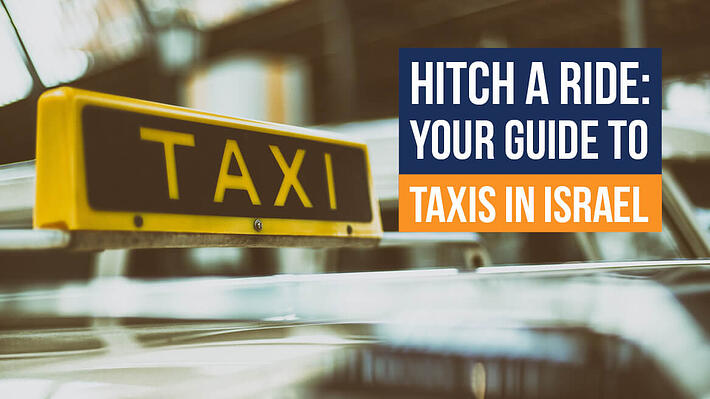 Hitch a ride: your guide to Taxis in Israel header