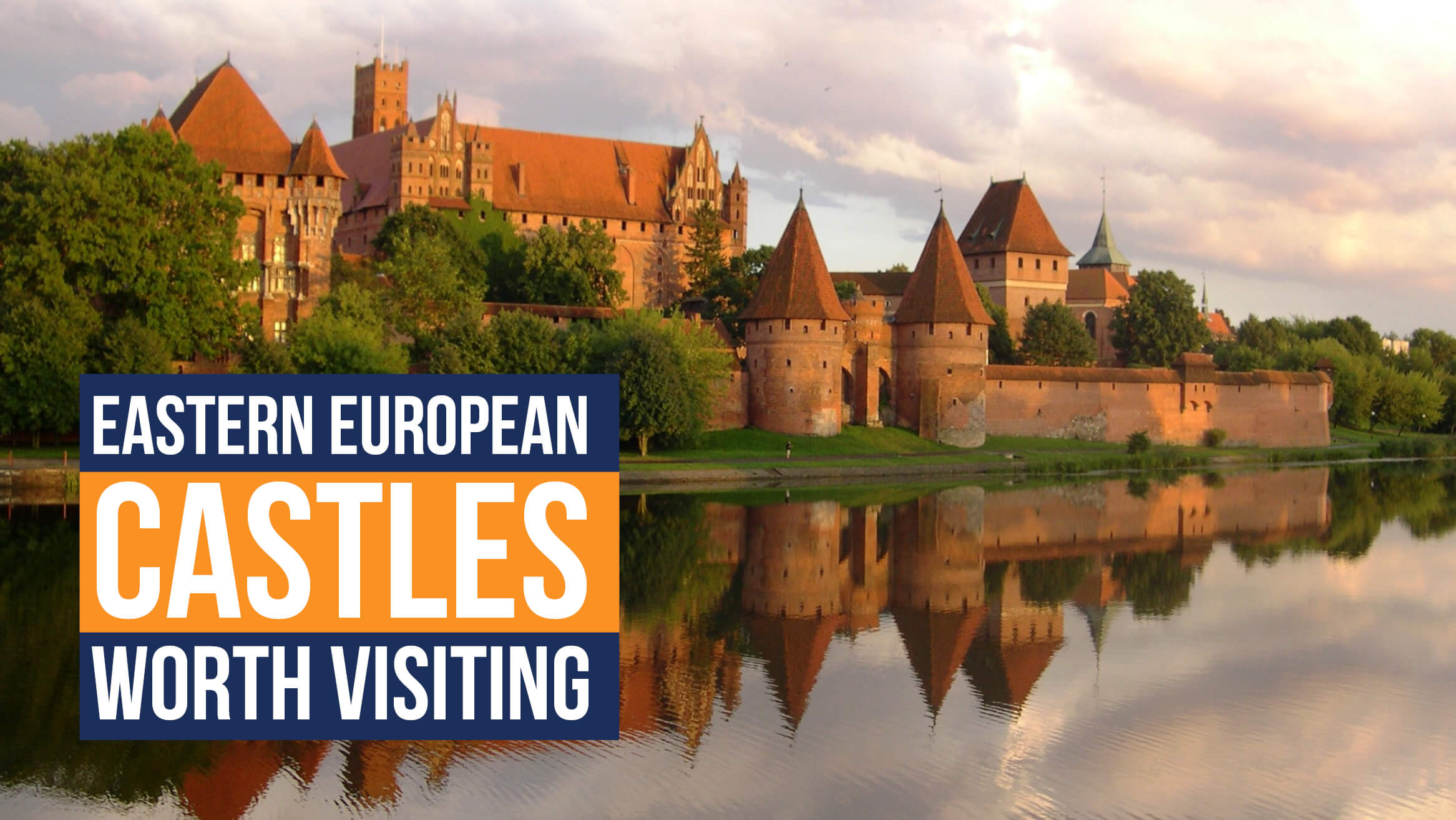 Eastern European Castles Worth Visiting