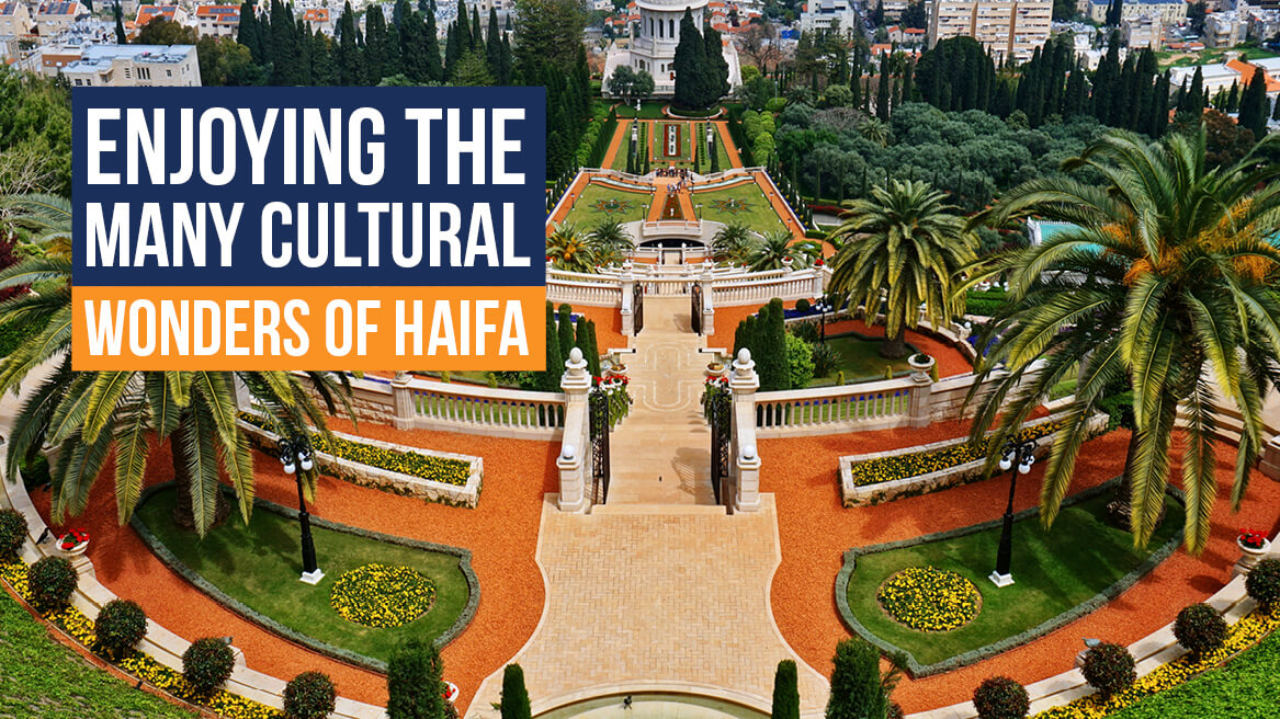 Enjoying the Many Cultural Wonders of Haifa header