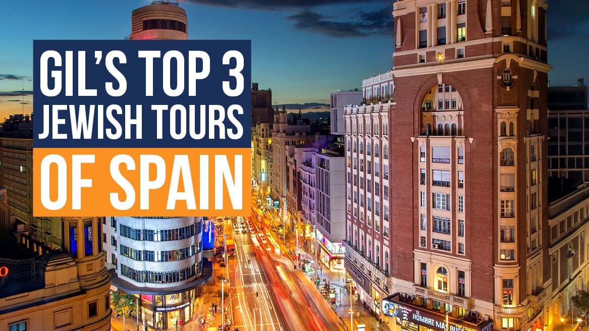 Gil's Top 3 Jewish Tours of Spain