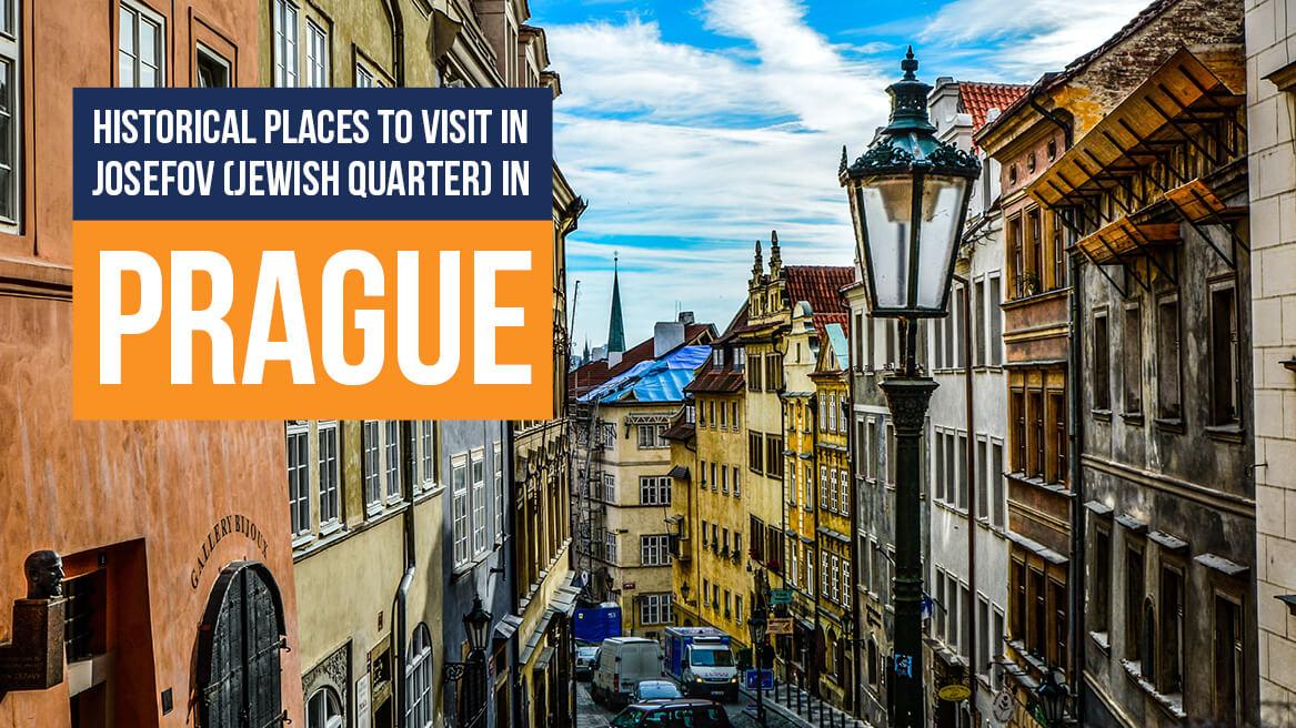Historical Places to Visit in Josefov (Jewish Quarter) in Prague header
