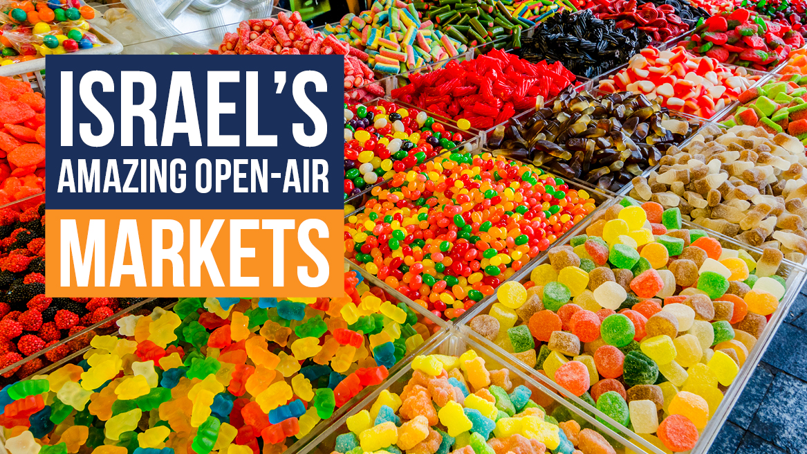Israels Amazing Open-Air Markets