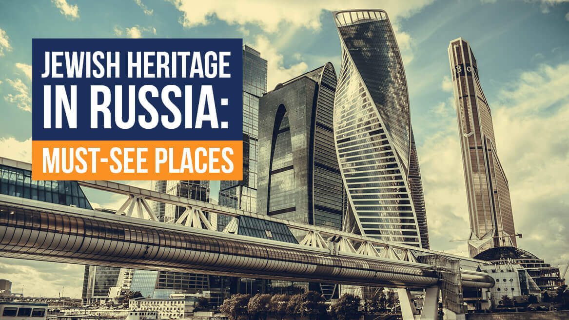 Jewish Heritage in Russia Must-See Places header