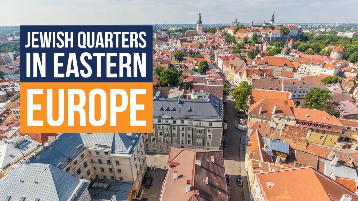 Jewish Quarters in Eastern Europe