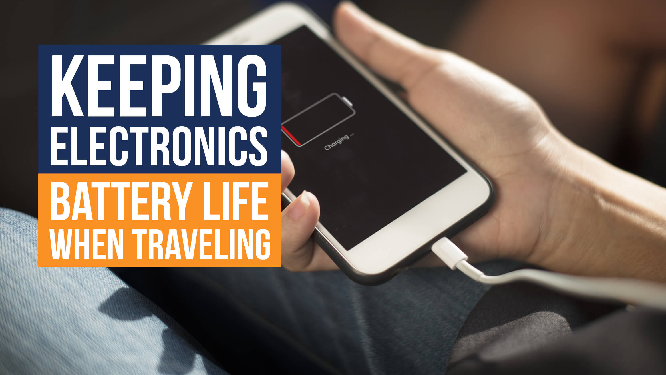 Keeping electronics battery life when traveling header