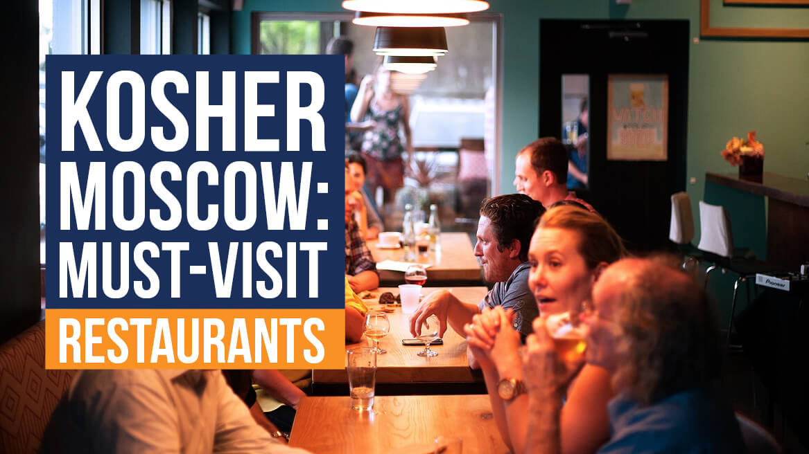 Kosher Moscow Must-Visit Restaurants and Cafes header