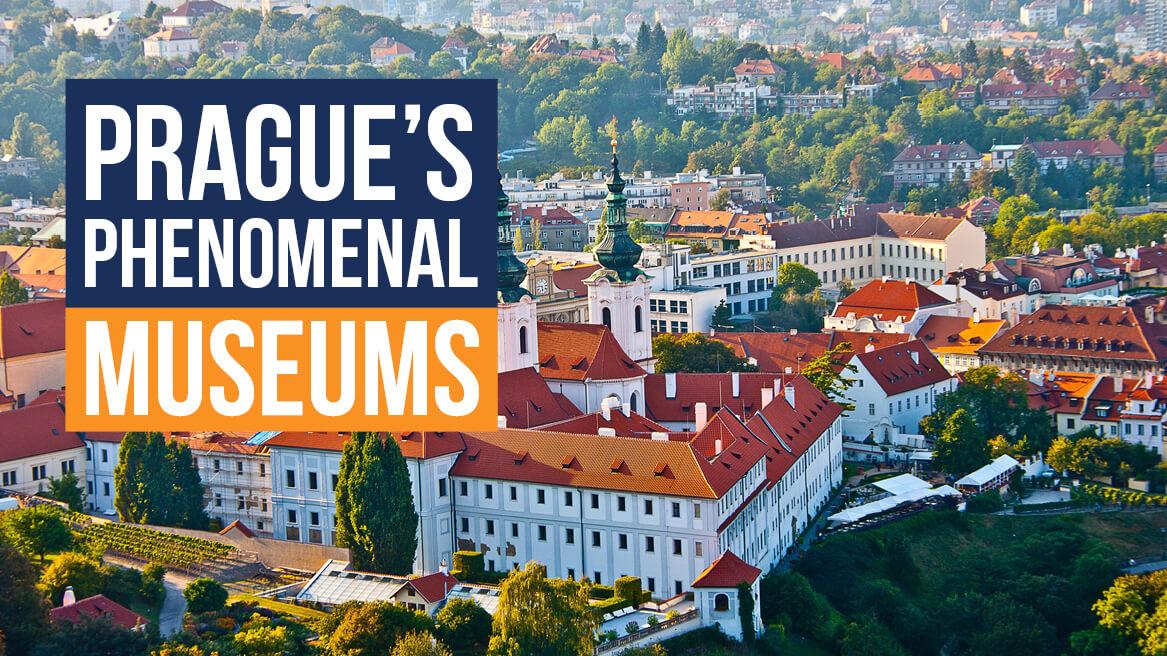 Prague's Phenomenal Museums