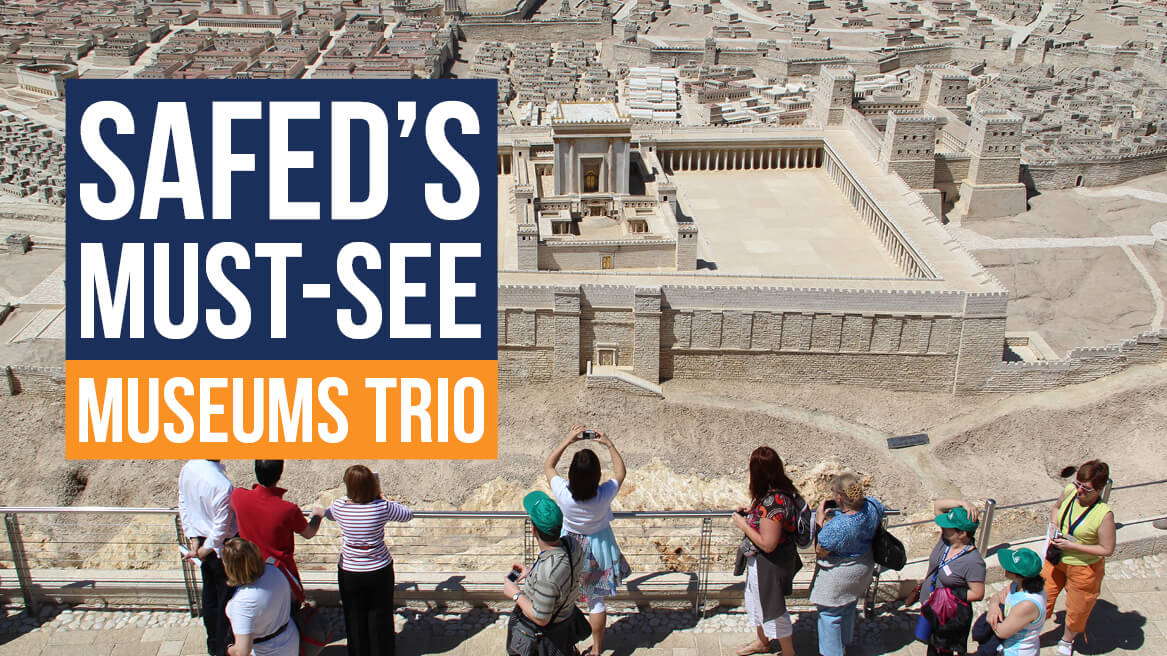 Safed's Must-See Museums Trio