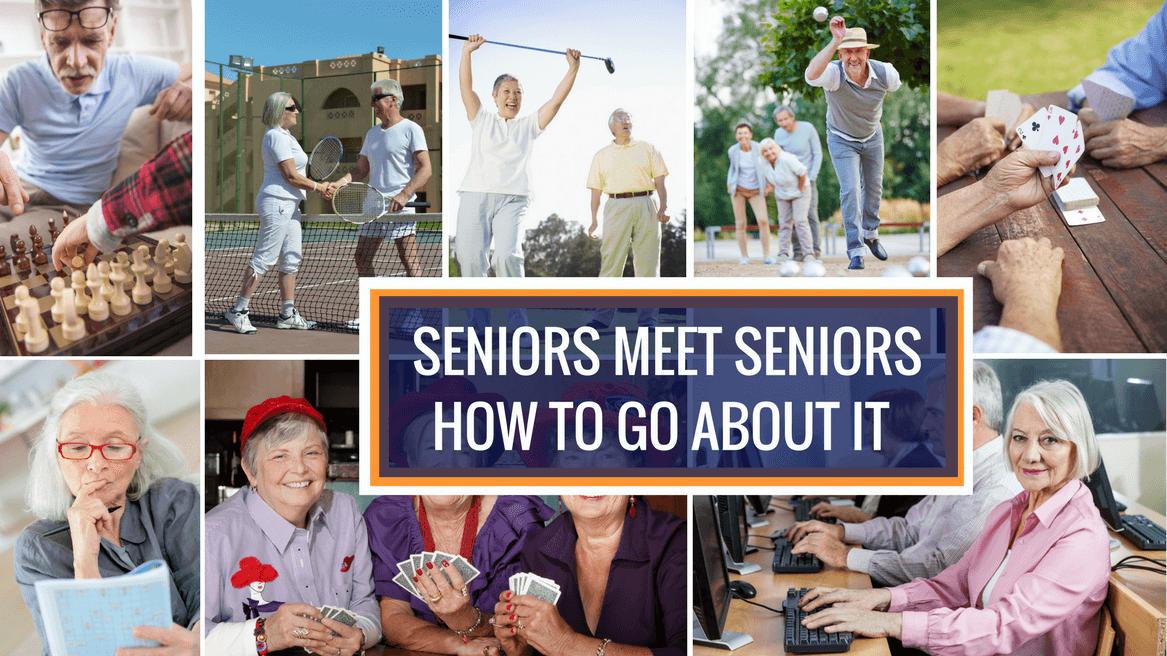 Seniors Meet Seniors: How To Go About It header