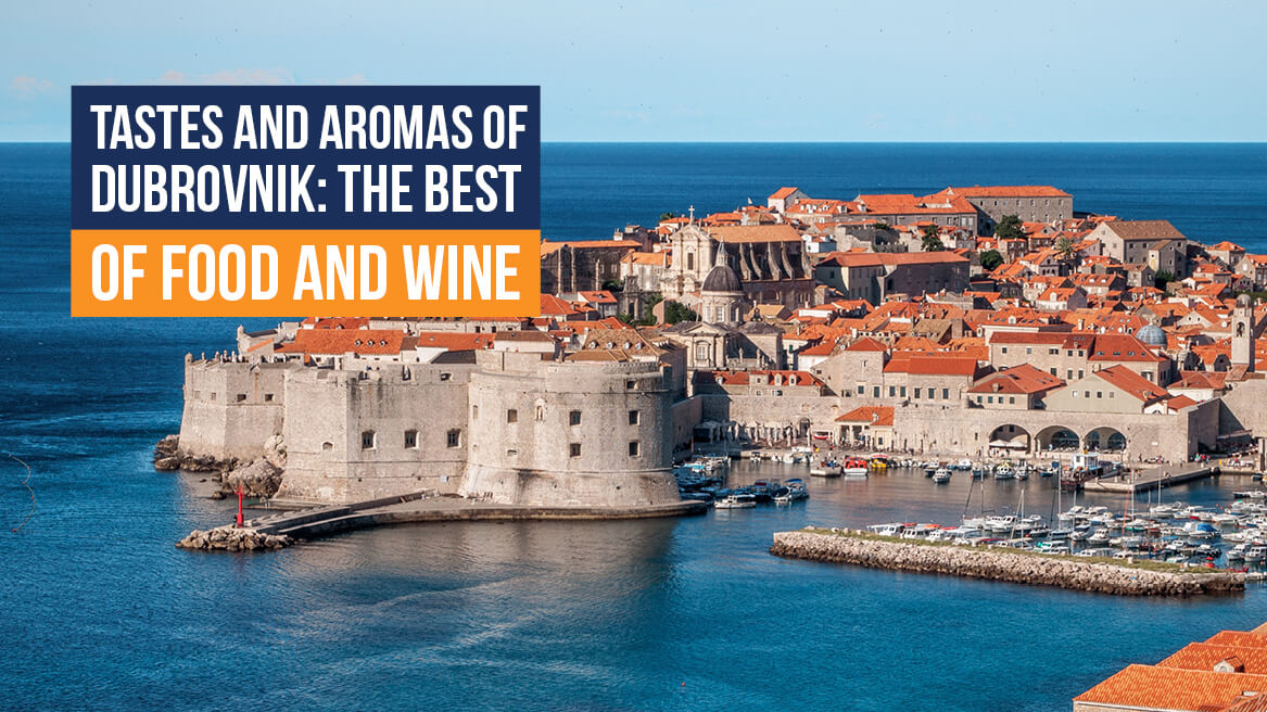 Tastes and Aromas of Dubrovnik The Best of Food and Wine