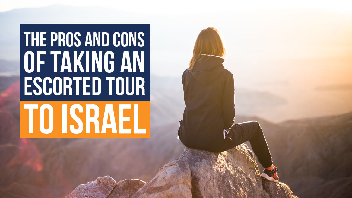 The Pros and Cons of Taking an Escorted Tour to Israel  header