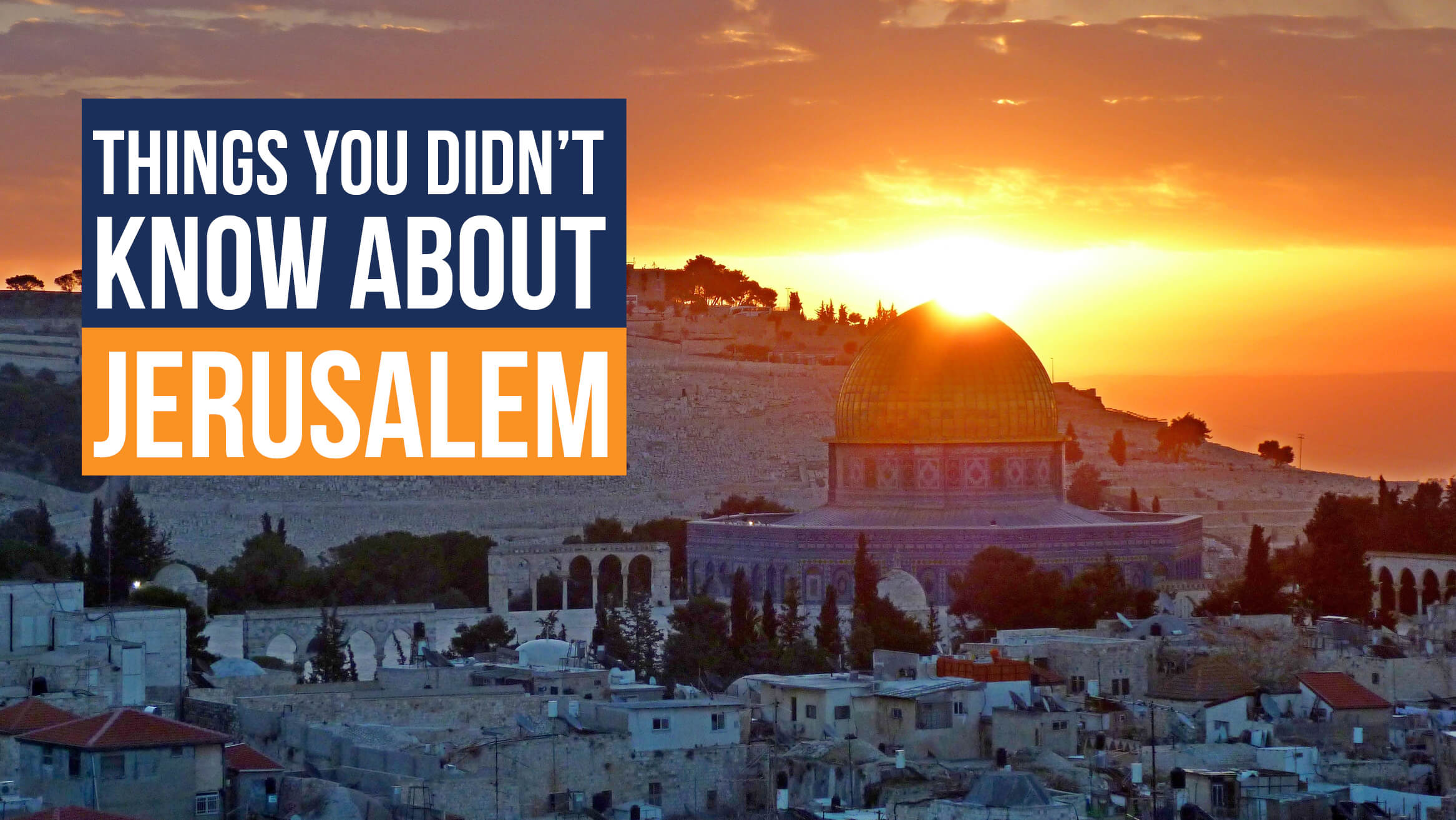 Things You Didn't Know About Jerusalem header