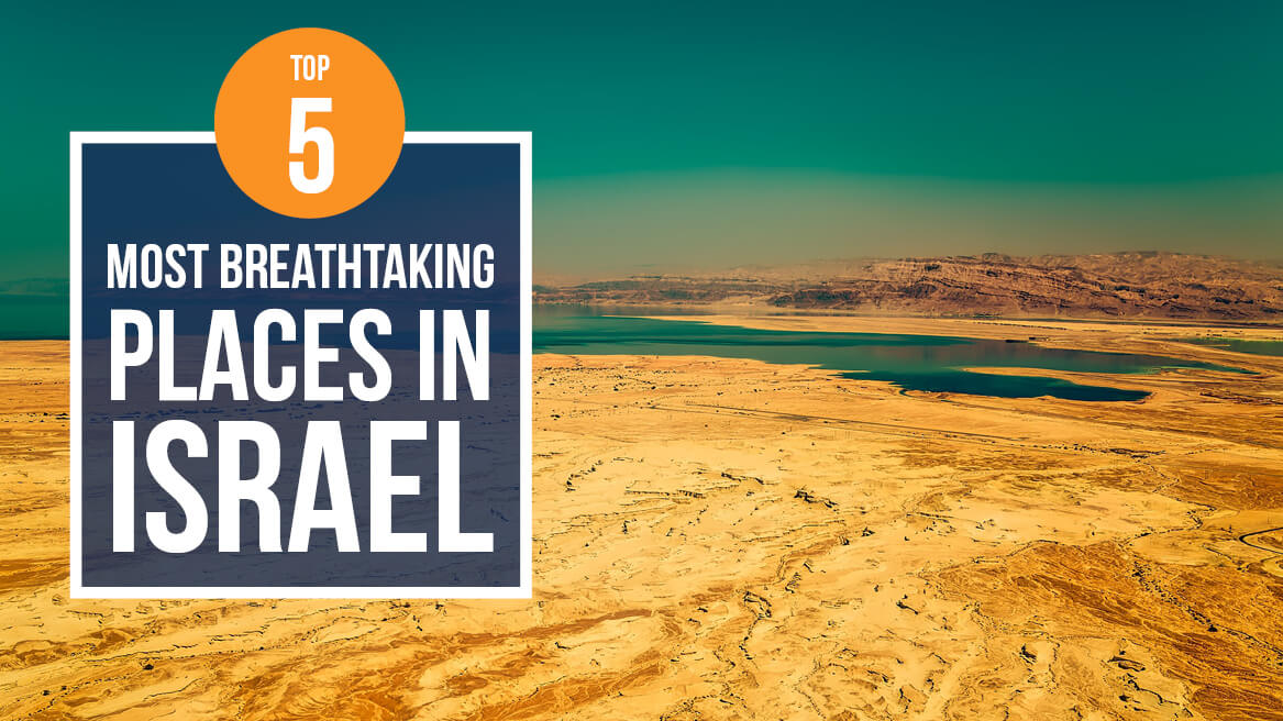 Top 5 Most Breathtaking Places in Israel-1
