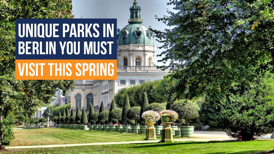 Unique Parks in Berlin You Must Visit this Spring