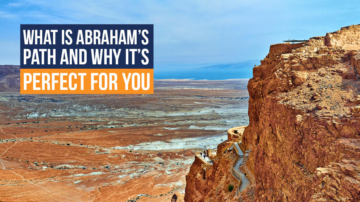 What is Abraham's Path and Why It's Perfect for You