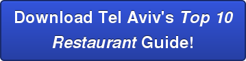 Download Tel Aviv's Top 10 Restaurant Guide!